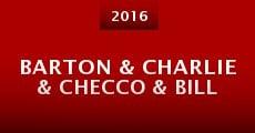 Película Barton & Charlie & Checco & Bill