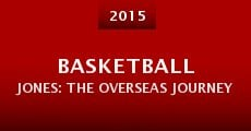Basketball Jones: The Overseas Journey (2014)