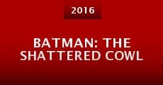 Película Batman: The Shattered Cowl