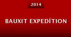 Bauxit Expedítion (2014) stream