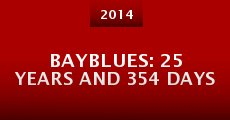 Película Bayblues: 25 Years and 354 Days