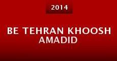 Be Tehran Khoosh Amadid (2014) stream