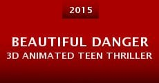 Película Beautiful Danger 3D Animated Teen Thriller