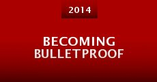 Becoming Bulletproof (2014)