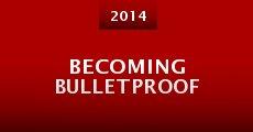 Becoming Bulletproof (2014) stream