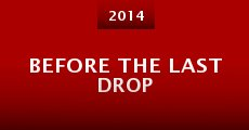 Before the Last Drop (2014) stream