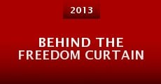 Película Behind the Freedom Curtain