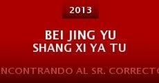 Película Bei Jing yu shang Xi Ya Tu