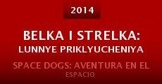 Belka i Strelka: Lunnye priklyucheniya (2014)