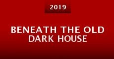 Película Beneath the Old Dark House