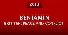 Benjamin Britten: Peace and Conflict (2013)