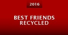 Película Best Friends Recycled