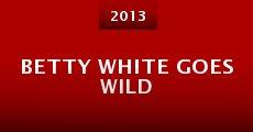 Betty White Goes Wild (2013) stream