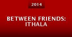 Película Between Friends: Ithala