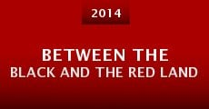 Película Between the black and the red land