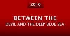 Película Between the Devil and the Deep Blue Sea