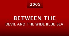Película Between the Devil and the Wide Blue Sea