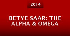 Película Betye Saar: The Alpha & Omega