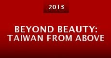 Beyond Beauty: Taiwan from Above (2013) stream