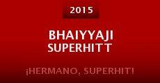 Película Bhaiyyaji Superhitt