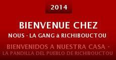 Bienvenue chez nous - La gang à Richibouctou Village (2014) stream