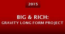 Película Big & Rich: Gravity Long Form Project