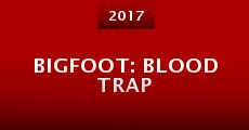 Película Bigfoot: Blood Trap