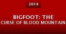Película Bigfoot: The Curse of Blood Mountain