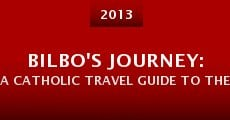 Bilbo's Journey: A Catholic Travel Guide to the Hobbit (2013)