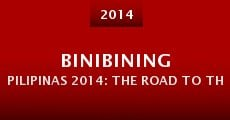 Película Binibining Pilipinas 2014: The Road to the Crown