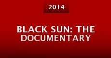 Película Black Sun: The Documentary