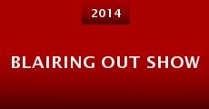 Blairing Out Show (2014)