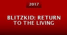 Blitzkid: Return to the Living (2015)