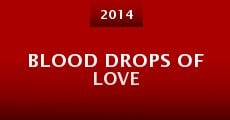 Blood Drops of Love (2014) stream