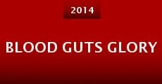 Blood Guts Glory (2014)