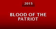 Blood of the Patriot (2015) stream