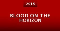 Blood on the Horizon (2015)