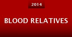 Blood Relatives (2014) stream