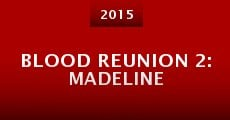 Película Blood Reunion 2: Madeline