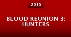 Blood Reunion 3: Hunters (2015) stream