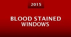 Blood Stained Windows (2015) stream