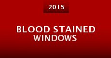 Blood Stained Windows (2015)