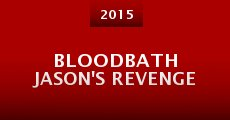 Película BloodBath Jason's Revenge