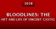 Película Bloodlines: The Art and Life of Vincent Castiglia