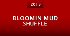 Película Bloomin Mud Shuffle
