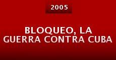 Película Bloqueo, la guerra contra Cuba