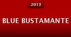 Blue Bustamante (2013)