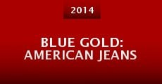 Blue Gold: American Jeans (2014) stream