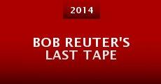 Película Bob Reuter's Last Tape