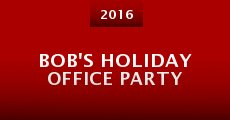 Bob's Holiday Office Party (2016)